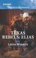 Texas Rebels: Elias