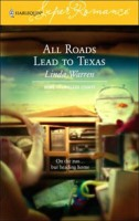 All Roads Lead To Texas*